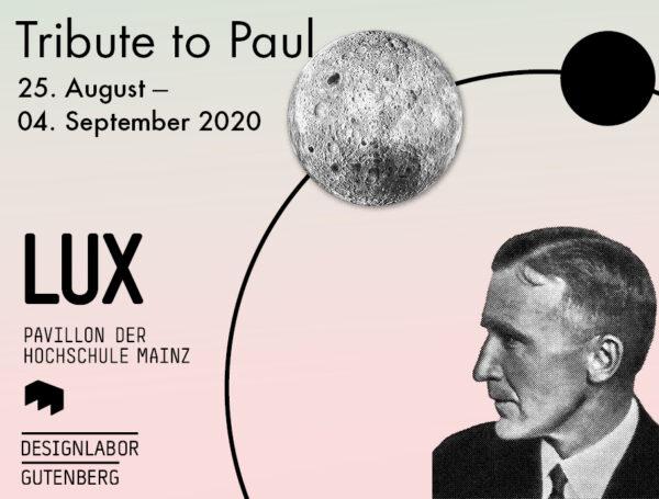 Tribute to Paul. Die Ausstellung. <br> 25.8.–4.9.2020 LUX Mainz